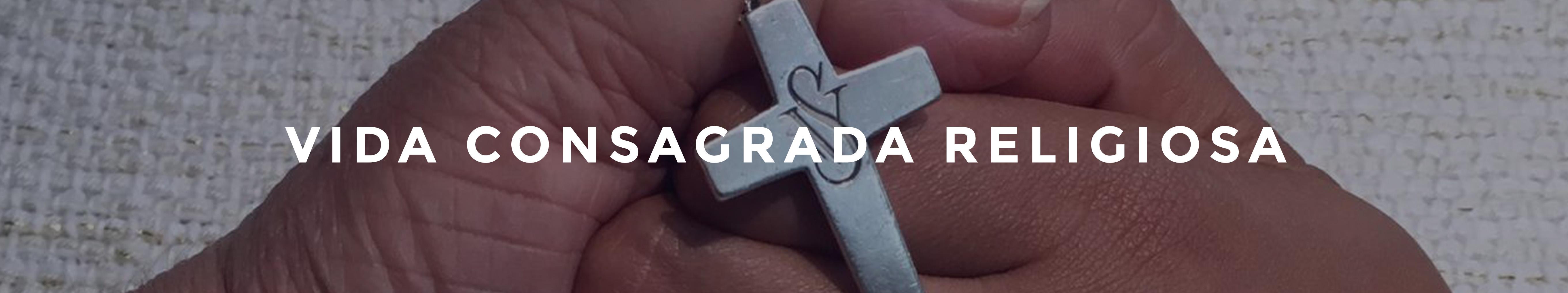 Vida Consagrada Religiosa